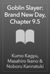 Goblin Slayer Brand New Day Chapter 95