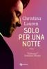 Christina Lauren - Solo per una notte artwork