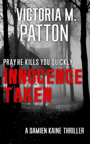 Innocence Taken - Pray He Kills You Quickly Book