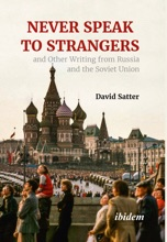 Never Speak To Strangers And Other Writing From Russia And The Soviet Union