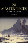 20 Masterpieces Of Fantasy Fiction Vol 1 Peter Pan Alice In Wonderland The Wonderful Wizard Of Oz Tarzan Of The Apes