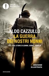 La guerra dei nostri nonni - Edizione illustrata da Aldo Cazzullo