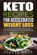 Keto Recipes for Accelerated Weight Loss: Top 40 Quick & Easy Keto Diet Recipes to Help You Successfully Feel Healthier and Truly Alive!