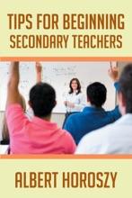 Tips For Beginning Secondary Teachers