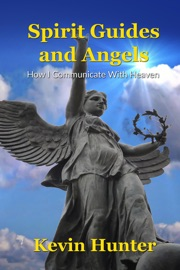 Spirit Guides And Angels How I Communicate With Heaven