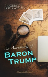 The Adventures of Baron Trump (Illustrated Edition) PDF Download