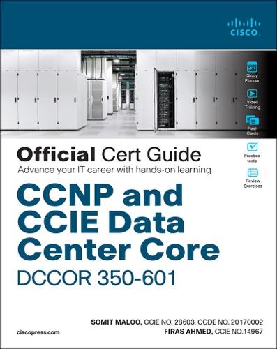 CCNP and CCIE Data Center Core DCCOR 350-601 Official Cert Guide, 1/e E-Book Download