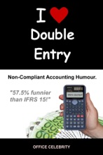 I Love Double Entry: Non-Compliant Accounting Humour
