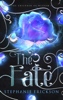 Stephanie Erickson - The Fate  artwork