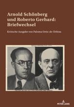 Arnold Schönberg Und Roberto Gerhard: Briefwechsel
