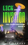 Lick And The Invasion The Counterstrike Book 3