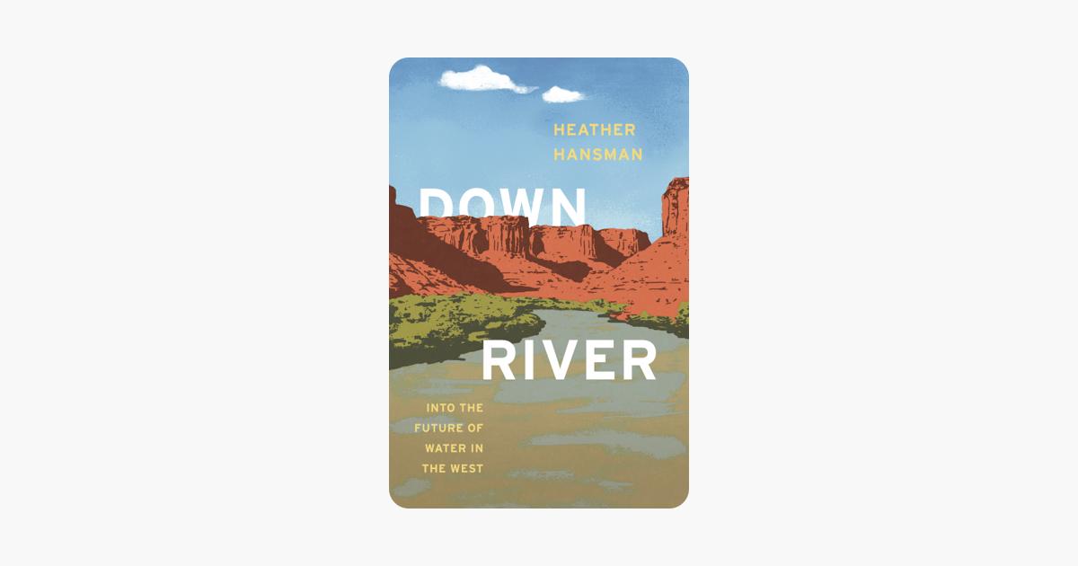 Downriver - Heather Hansman