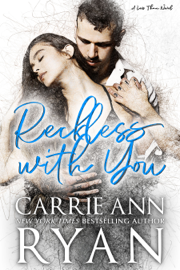 Reckless With You - Carrie Ann Ryan book summary