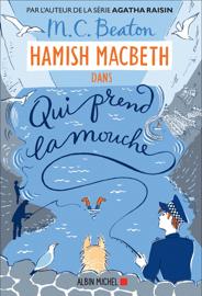 Hamish Macbeth 1 - Qui prend la mouche Par Hamish Macbeth 1 - Qui prend la mouche