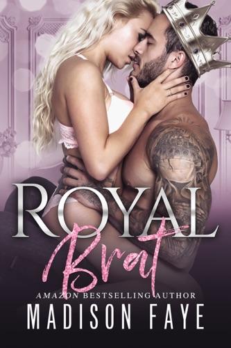 Madison Faye - Royal Brat