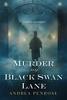 Andrea Penrose - Murder on Black Swan Lane artwork