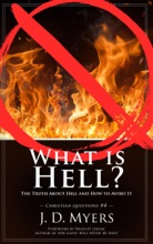 What is Hell? The Truth About Hell and How to Avoid It