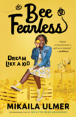 Bee Fearless: Dream Like a Kid