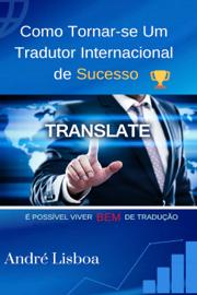 Como Tornar-se um Tradutor Internacional de Sucesso