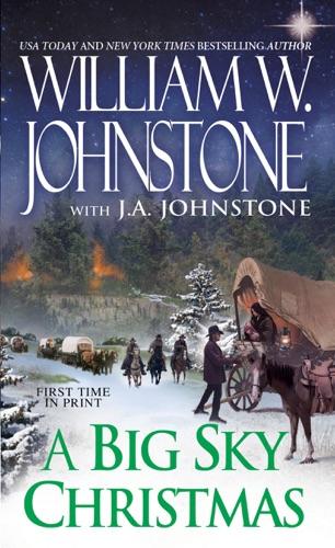 William W. Johnstone & J.A. Johnstone - A Big Sky Christmas