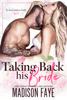 Madison Faye - Takign Back His Bride artwork