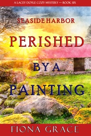 Perished by a Painting (A Lacey Doyle Cozy Mystery—Book 6) PDF Download