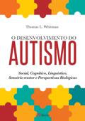 O desenvolvimento do autismo Book Cover