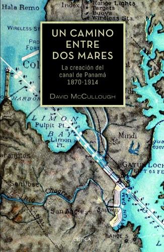 David McCullough - Un camino entre dos mares