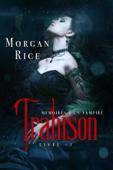 Trahison: Mémoires D'un Vampire – Livre Trois