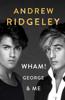 Andrew Ridgeley - Wham! George & Me artwork