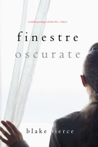 Finestre Oscurate (Un Thriller Psicologico di Chloe Fine—Libro 6) Book Cover