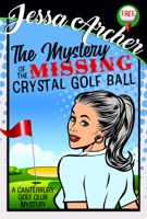 The Mystery of the Missing Crystal Golf Ball