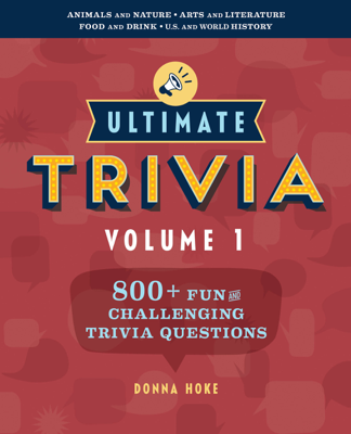 Donna Hoke - Ultimate Trivia, Volume 1: 800 + Fun and Challenging Trivia Questions book