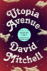 David Mitchell - Utopia Avenue  artwork