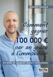 Comment gagner 100 000 euros par an grâce à l'immobilier