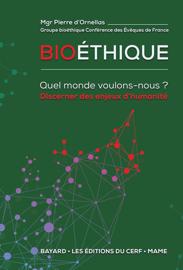 Bioéthique - Quel monde voulons-nous ?
