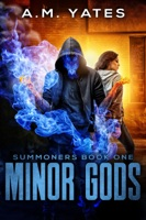 Minor Gods (Summoners Book One)