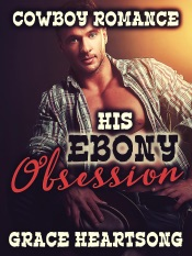 Download and Read Online Cowboy Romance: His Ebony Obsession