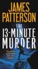 James Patterson - The 13-Minute Murder artwork
