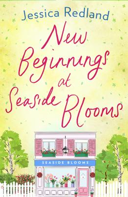 Jessica Redland - New Beginnings at Seaside Blooms book