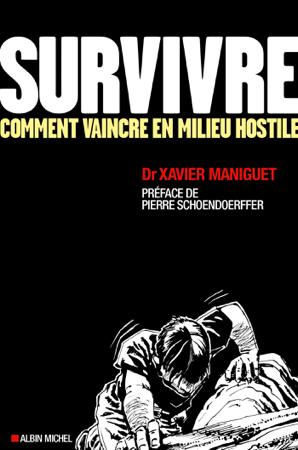 Survivre - Docteur Xavier Maniguet