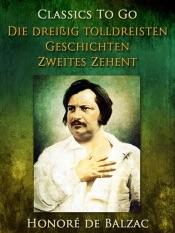 Download and Read Online Die dreißig tolldreisten Geschichten - Zweites Zehent