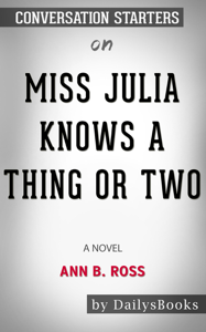 Miss Julia Knows a Thing or Two: A Novel by Ann B. Ross: Conversation Starters Book Cover