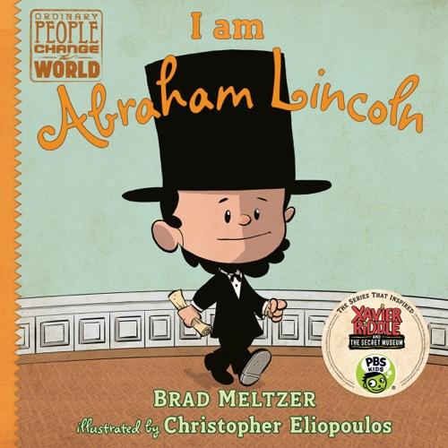 Brad Meltzer & Christopher Eliopoulos - I am Abraham Lincoln