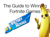 The Guide To Winning Fortnite Games