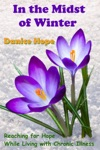 In The Midst Of Winter Reaching For Hope While Living With Chronic Illness