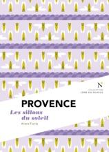 Provence : Les Sillons Du Soleil