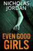 Nicholas Jordan - Even Good Girls  artwork