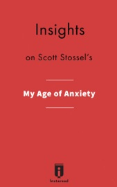Insights On Scott Stossel S My Age Of Anxiety