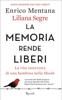 La memoria rende liberi - Enrico Mentana & Liliana Segre
